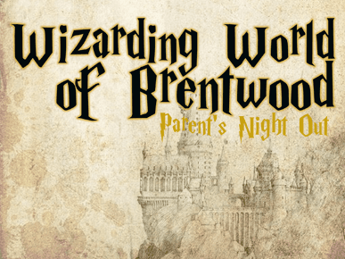 Wizarding World of Brentwood Parents Night Out